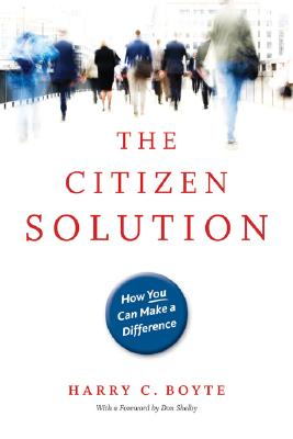 The Citizen Solution By Boyte, Harry C./ Shelby, Don (FRW)