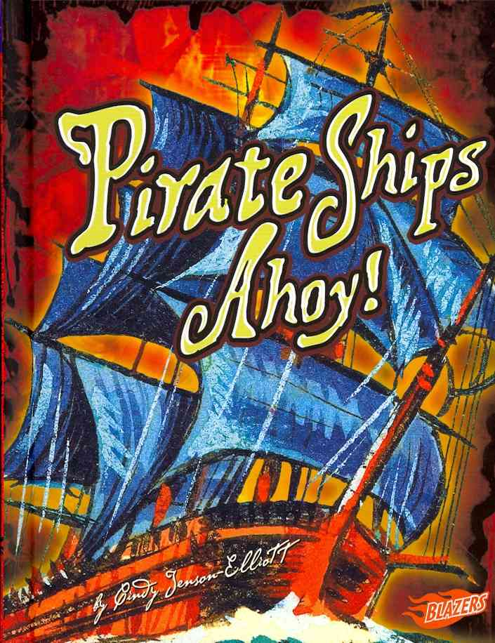 Pirate Ships Ahoy! By Jenson-elliott, Cindy